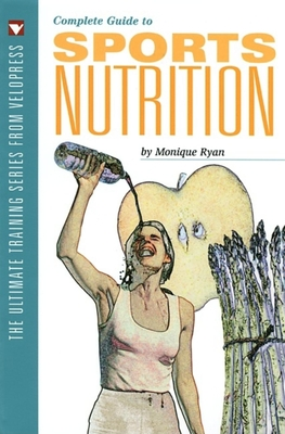 Complete Guide to Sports Nutrition - Ryan, Monique
