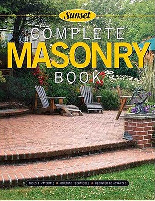 Complete Masonry: Building Techniques, Decorative Concretes, Tools and Materials - Cory, Steve