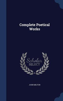 Complete Poetical Works - Milton, John