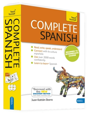 Complete Spanish Beginner to Intermediate Book and Audio Course: Learn to read, write, speak and understand a new language with Teach Yourself - Kattan-Ibarra, Juan