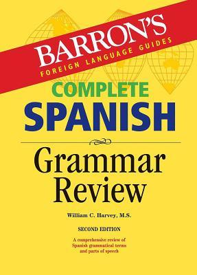Complete Spanish Grammar Review - Harvey, William C