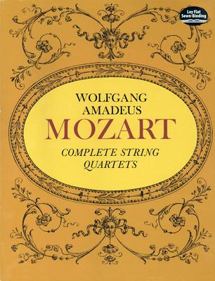 Complete String Quartets - Mozart, Wolfgang Amadeus