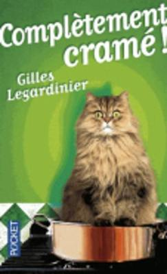 Completement crame! - Rimbaud, Arthur, and Legardinier, Gilles