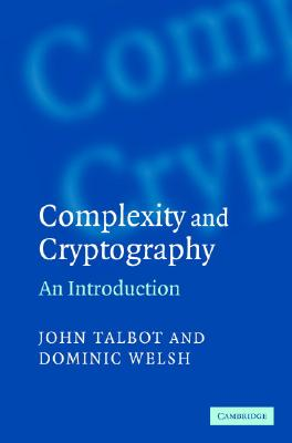 Complexity and Cryptography: An Introduction - Talbot, John, and Welsh, Dominic