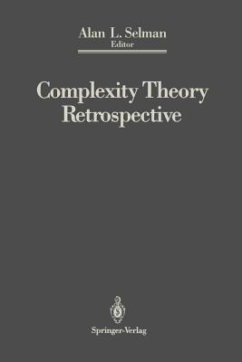 Complexity Theory Retrospective: In Honor of Juris Hartmanis on the Occasion of His Sixtieth Birthday, July 5, 1988 - Selman, Alan L (Editor)