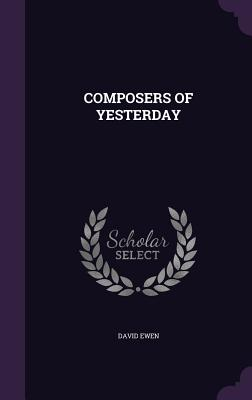 Composers of Yesterday - Ewen, David