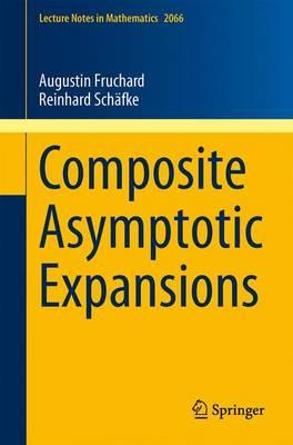 Composite Asymptotic Expansions - Fruchard, Augustin, and Schafke, Reinhard