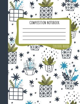 Composition Notebook: College Ruled: 100+ Lined Pages Writing Journal: Doodle Cactus in Flower Pots 0977 - June & Lucy