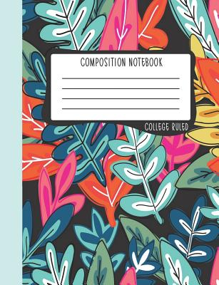 Composition Notebook: College Ruled: 100+ Lined Pages Writing Journal: Modern Abstract Florals 0922 - June & Lucy