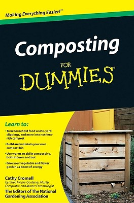 Composting for Dummies - Cromell, Cathy, and The National Gardening Association