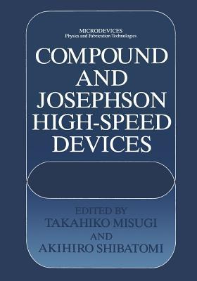 Compound and Josephson High-Speed Devices - Misugi, Takahiko (Editor), and Shibatomi, Akihiro (Editor)