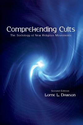 Comprehending Cults: The Sociology of New Religious Movements - Dawson, Lorne L