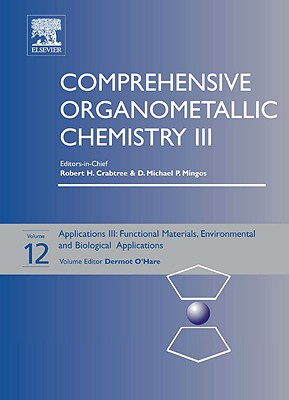 Comprehensive Organometallic Chemistry III: Volume 12: Applications III - Materials, Industrial and Biological - O'Hare, Dermot