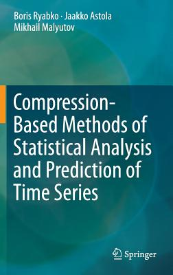 Compression-Based Methods of Statistical Analysis and Prediction of Time Series - Ryabko, Boris
