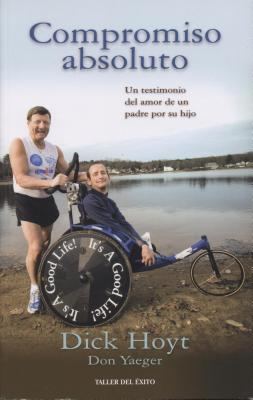 Compromiso Absoluto (Spanish Edition) - Dick Hoyt Y Don Yaeger