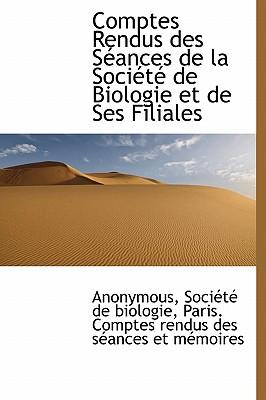 Comptes Rendus Des S Ances de La Soci T de Biologie Et de Ses Filiales - Anonymous