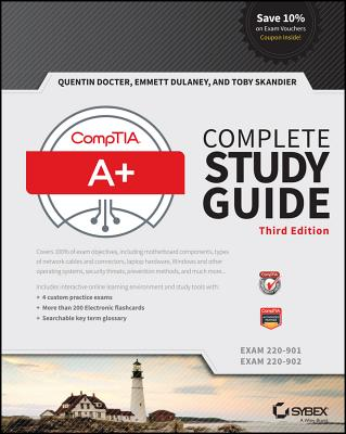 Comptia A+ Complete Study Guide: Exams 220-901 and 220-902 - Docter, Quentin, and Dulaney, Emmett, and Skandier, Toby