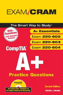 Comptia A+ Practice Questions Exam Cram - Brooks, Charles J