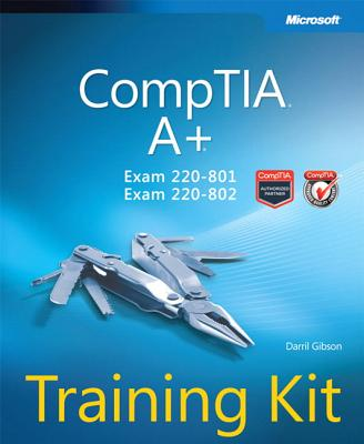 Comptia A] Training Kit (Exam 220-801 and Exam 220-802) - Gibson, Darril