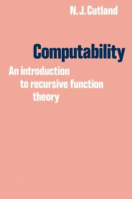Computability: An Introduction to Recursive Function Theory - Cutland, Nigel J