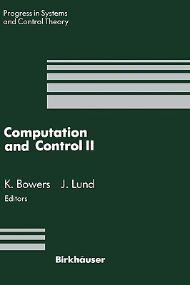 Computation and Control II: Proceedings of the Second Bozeman Conference, Bozeman, Montana, August 1-7, 1990 - Bowers, Kenneth L