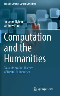 Computation and the Humanities: Towards an Oral History of Digital Humanities - Nyhan, Julianne