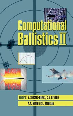 Computational Ballistics II - Sanchez-Galvez, V (Editor), and Brebbia, C a (Editor), and Motta, A A (Editor)