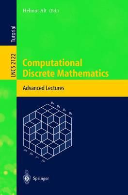 Computational Discrete Mathematics: Advanced Lectures - Alt, Helmut (Editor)