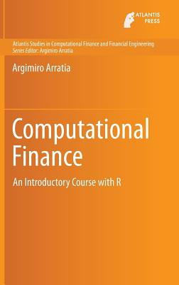 Computational Finance: An Introductory Course with R - Arratia, Argimiro