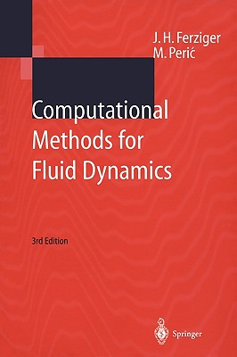 Computational Methods for Fluid Dynamics - Ferziger, Joel H, and Peric, Milovan