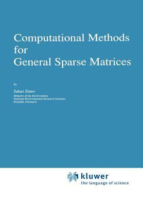 Computational Methods for General Sparse Matrices - Zlatev, Zahari
