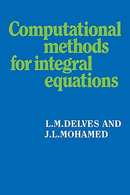 Computational Methods for Integral Equations - Delves, L M