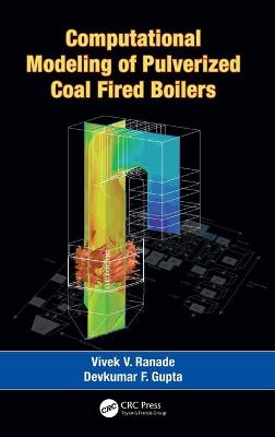 Computational Modeling of Pulverized Coal Fired Boilers - Ranade, Vivek V, and Gupta, Devkumar F