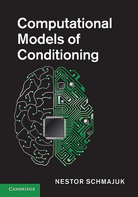 Computational Models of Conditioning - Schmajuk, Nestor