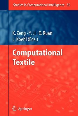 Computational Textile - Zeng, Xianyi (Editor), and Li, Yi (Editor), and Ruan, Da (Editor)