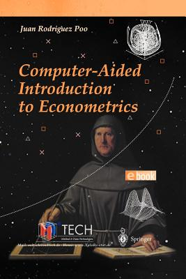 Computer-Aided Introduction to Econometrics - Rodriguez Poo, Juan (Editor)