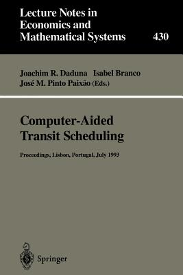 Computer-Aided Transit Scheduling: Proceedings of the Sixth International Workshop on Computer-Aided Scheduling of Public Transport - Daduna, Joachim R (Editor)