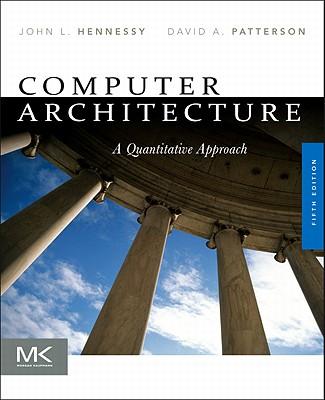 Computer Architecture: A Quantitative Approach - Hennessy, John L