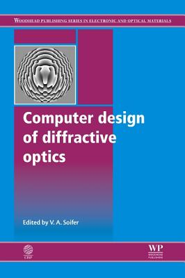 Computer Design of Diffractive Optics - Soifer, V. A.
