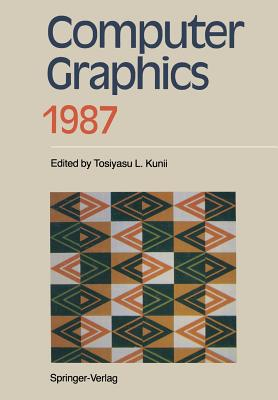 Computer Graphics 1987: Proceedings of CG International 87 - Kunii, Tosiyasu (Editor)