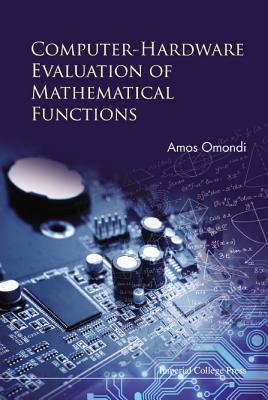 Computer-Hardware Evaluation of Mathematical Functions - Omondi, Amos R