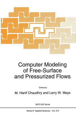 Computer Modeling of Free-Surface and Pressurized Flows - Chaudhry, M Hanif (Editor), and Mays, L (Editor)