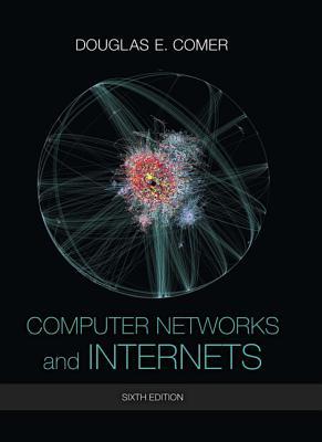 Computer Networks and Internets - Comer, Douglas E.