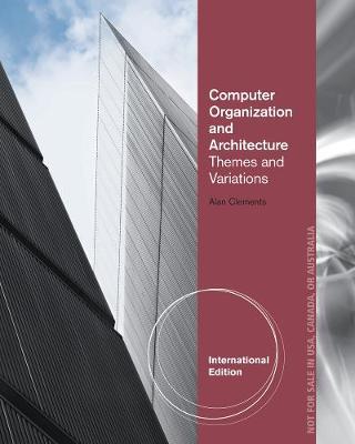 Computer Organization & Architecture, International Edition - Clements, Alan