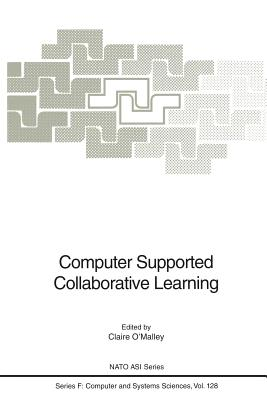 Computer Supported Collaborative Learning - O'Malley, Claire (Editor)