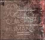 Con Voce Quasi Humana: Vokalmusik des Trecento