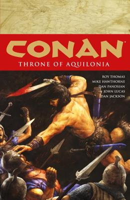 Conan Volume 12: Throne of Aquilonia - Thomas, Roy