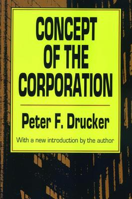 Concept of the Corporation - Drucker, Peter