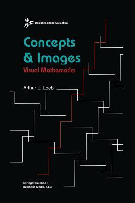 Concepts & Images: Visual Mathematics - Loeb, Arthur