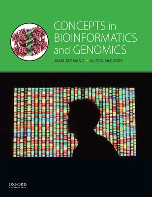 Concepts in Bioinformatics and Genomics - Momand, Jamil, and McCurdy, Alison, and Heubach, Silvia (Contributions by)